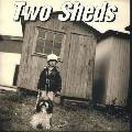 Two Sheds - 1991 - Out Of Our Sheds (LP, Accelerating Blue Fish)