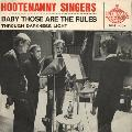 Hootenanny Singers - 1966 - Baby Those Are The Rules (SP, Polar)