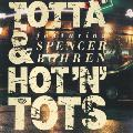 Totta & Hot'n'Tots Featuring Spencer Boh